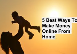 The Best Ways To Make Money Online From Home