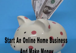 How To Start An Online Home Business And Make Money