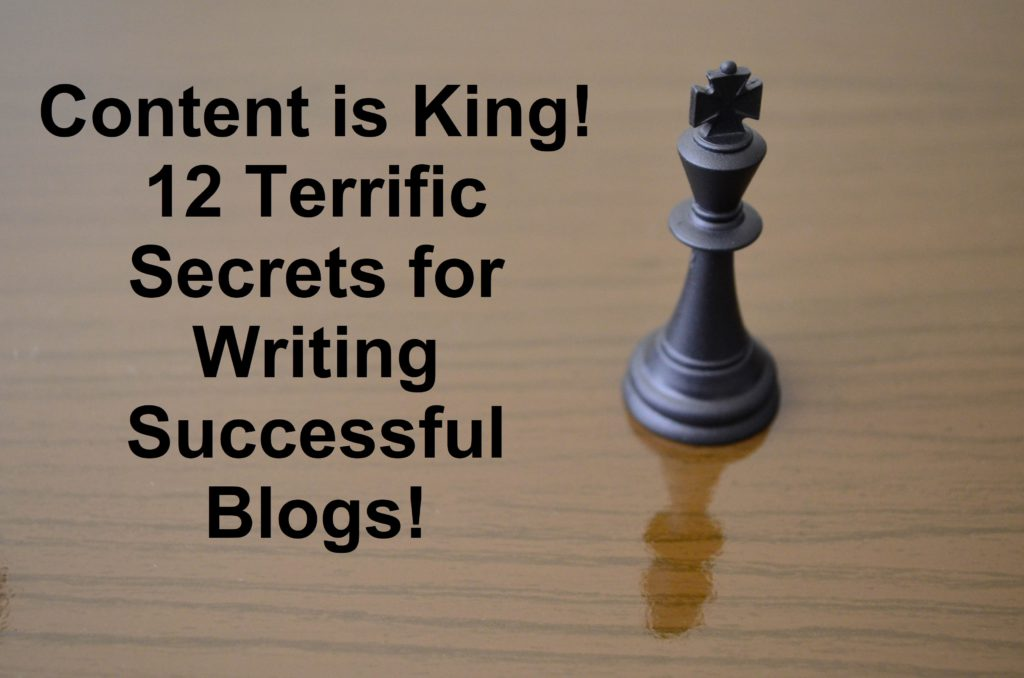 12 Terrific Secrets for Writing Successful Blogs!