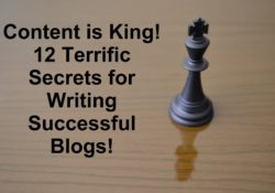 12 Terrific Secrets for Writing Successful Blogs!