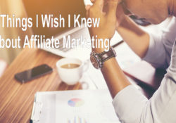 7 Things I Wish I Knew About Affiliate Marketing