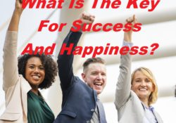 What Is The Key For Success And Happiness?