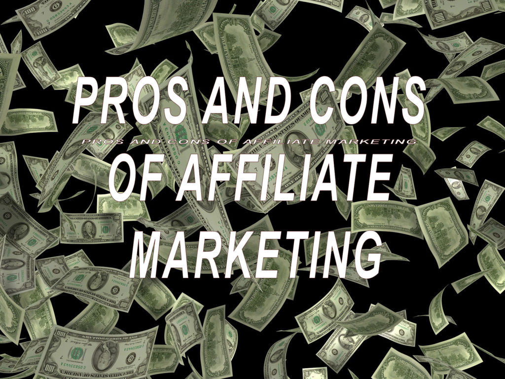 1. The Pros and Cons of Affiliate Marketing