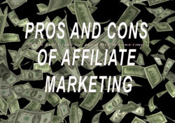 The pros and cons in affiliate marketing